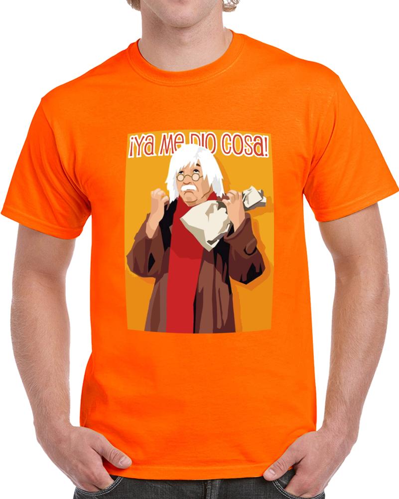 Doctor Chapatin Ya Me Dio Cosa T Shirt
