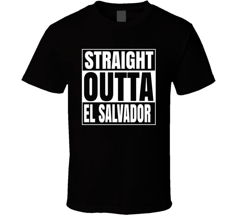 Straight Outta El Salvador  T Shirt