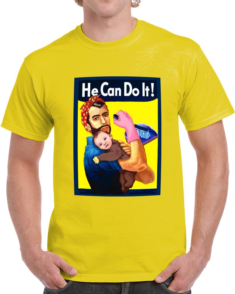 He Can Do It  T Shirt