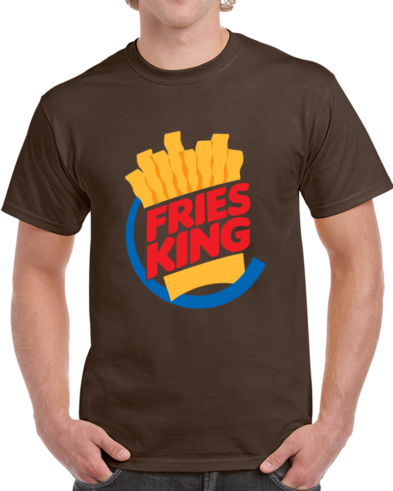 Fries King T Shirt