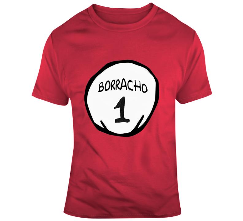 Borracho 1  T Shirt