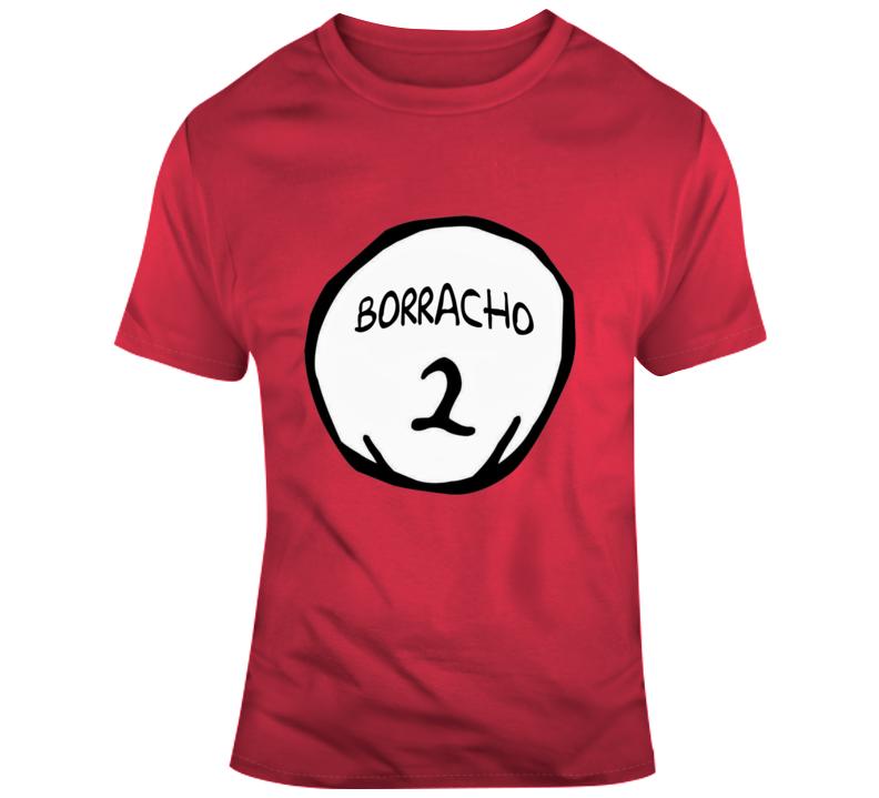 Borracho 2   T Shirt