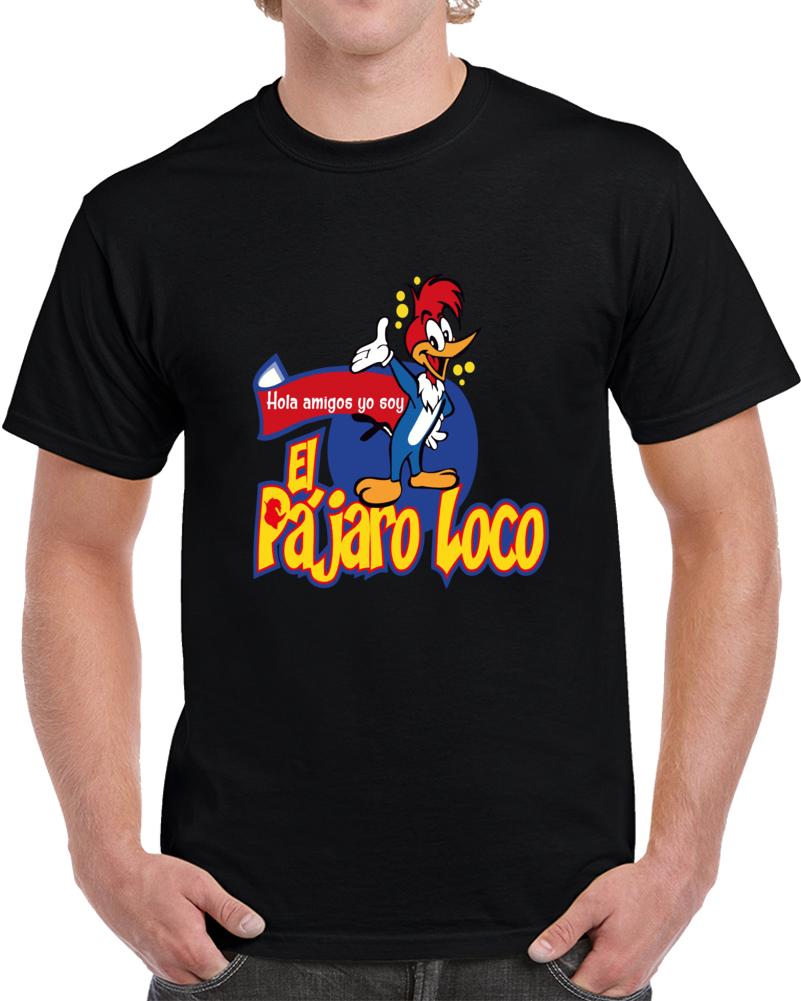 El Pajaro Loco  T Shirt