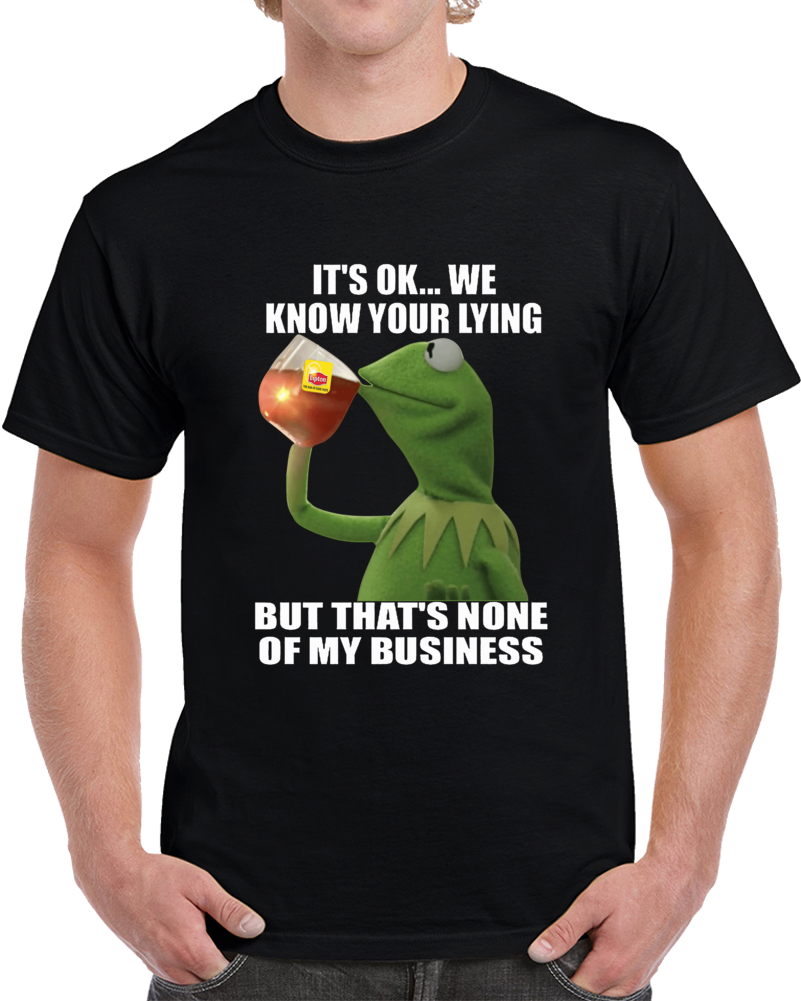 Kermit the frog Quotes T Shirt