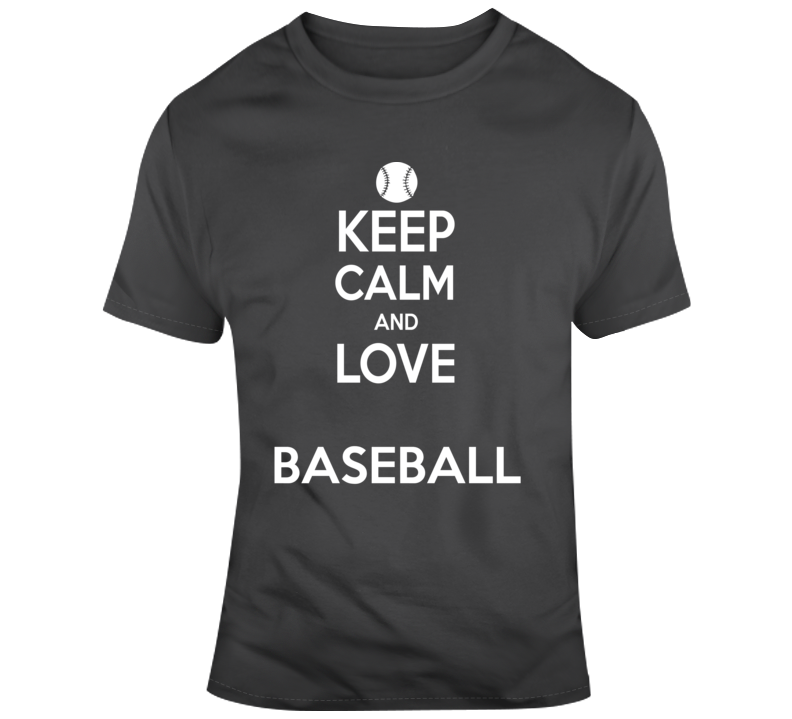Keep Calm And Love Baseball T Shirt