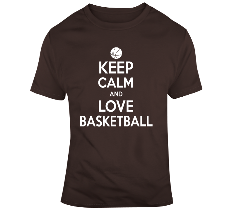 Keep Calm And Love Basketball T Shirt