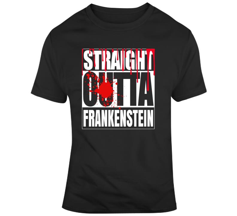 Straight Outta Frankenstein  T Shirt