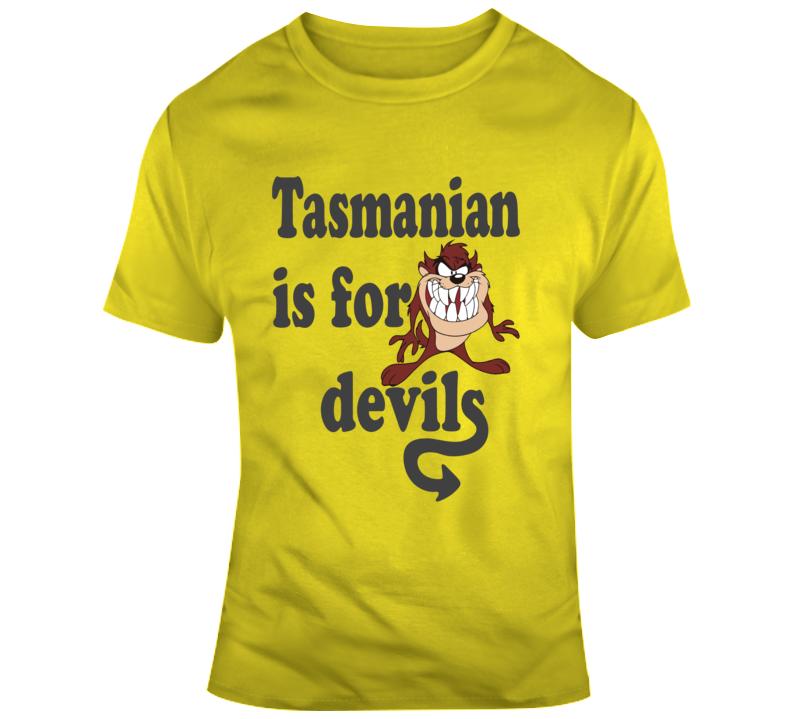 Tasmanian Is For Devils  T Shirt