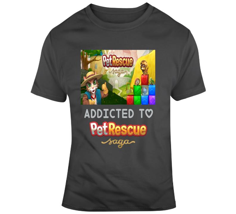 Addicted To Pet Rescue Saga Facebook Game T Shirt