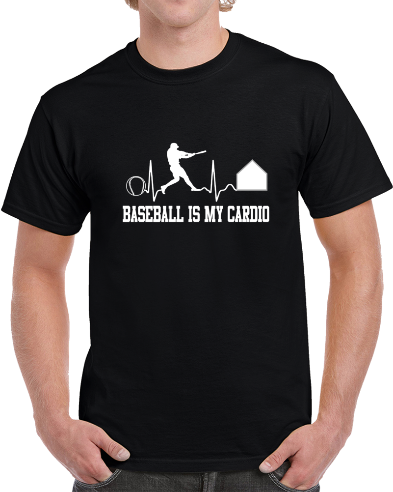 Baseball Is My Cardio  T Shirt