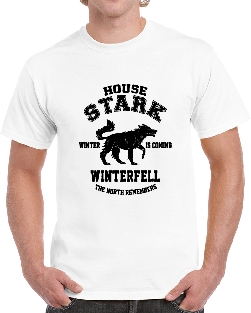 House Stark Winter Is Coming Winterfell The North Remember Game Of Thrones Black T Shirt