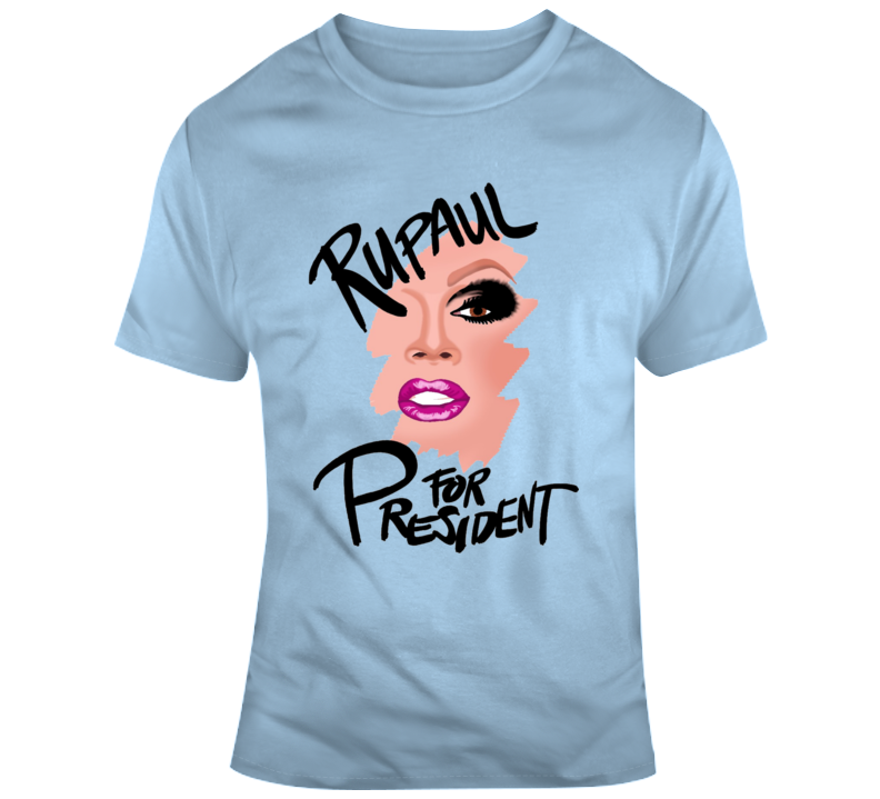 Rupaul's  For President T Shirt