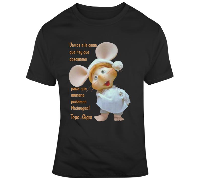 Topogigio Topo Gigio Vamos A La Cama  T Shirt
