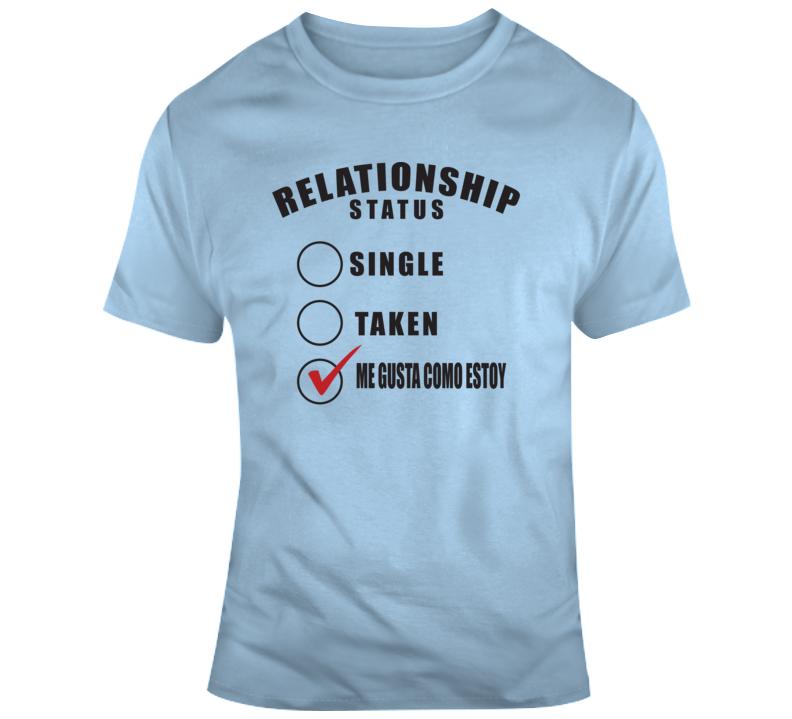 Relationship Status  T Shirt