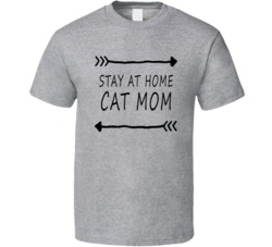 Stay at Home Cat Mom Funny Pet T Shirt