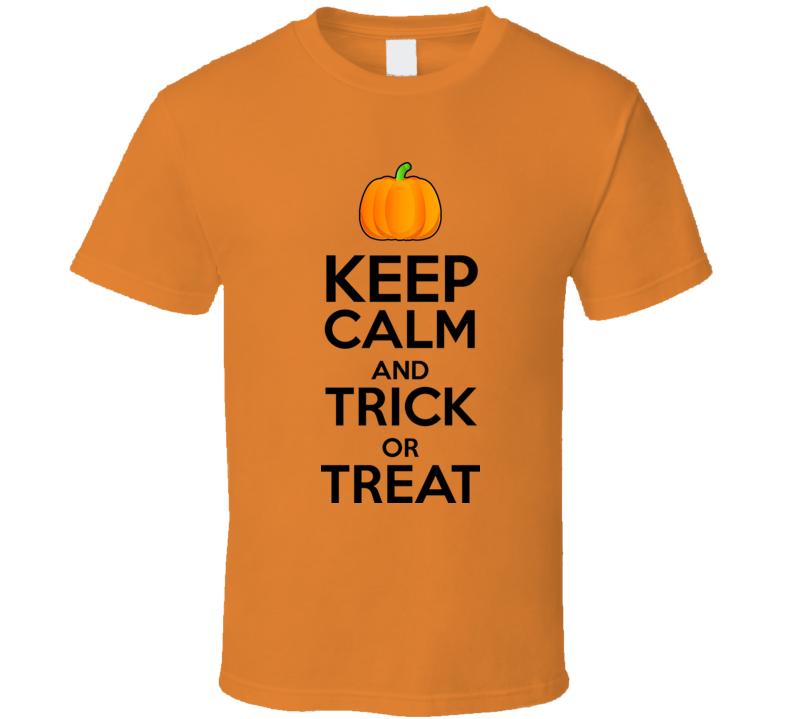 Keep Calm And Trick Or Treat Pumpkin Halloween T Shirt