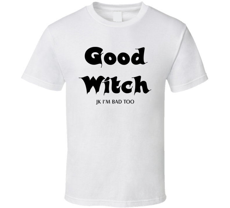 Good Witch Funny Halloween T Shirt