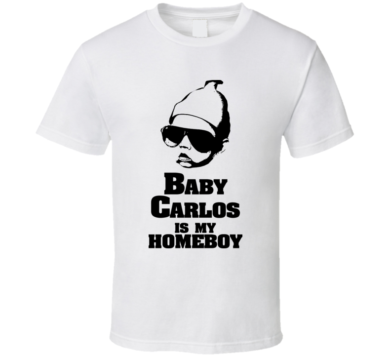 Baby Carlos Is My Homeboy The Hangover T Shirt