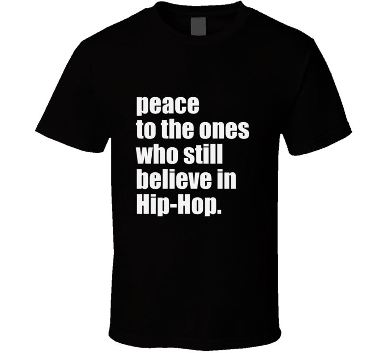 Peace Hip Hop Music Believe T Shirt