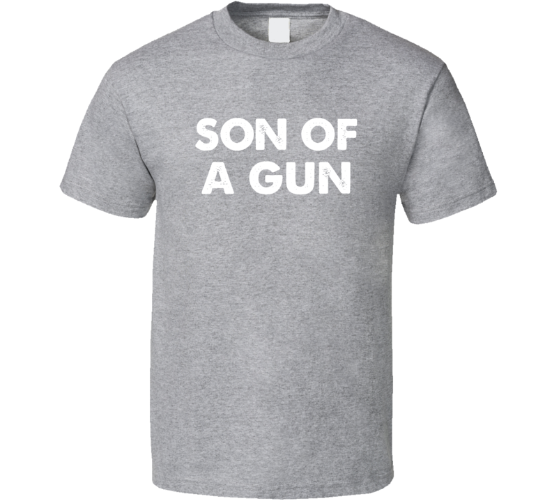 Father's Day Gift Child Male Son Of A Gun T Shirt