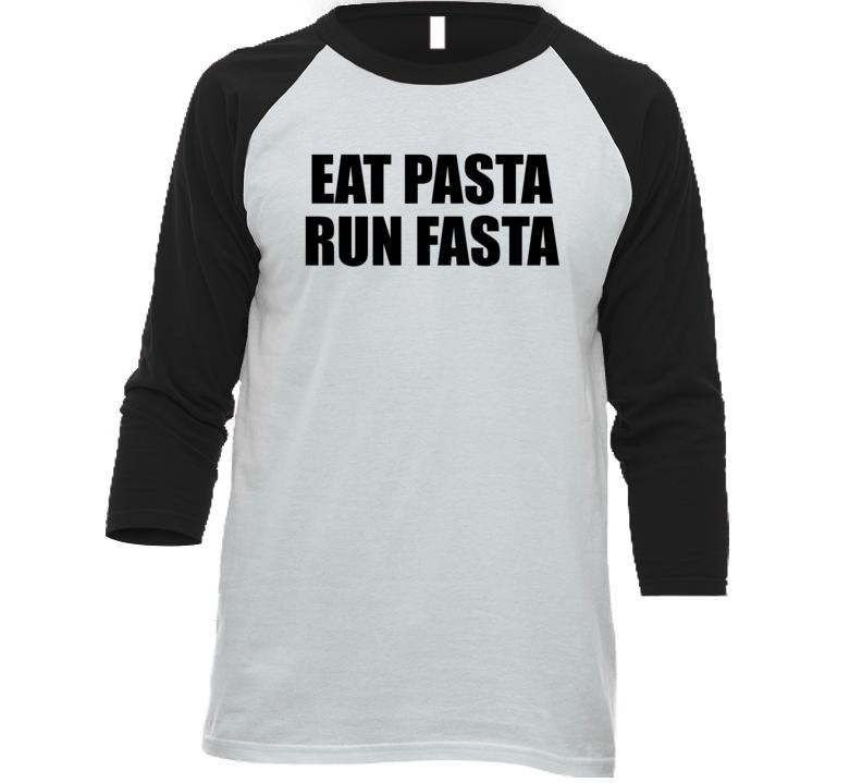 Eat Pasta Run Fasta Workout Foodie Italian T Shirt