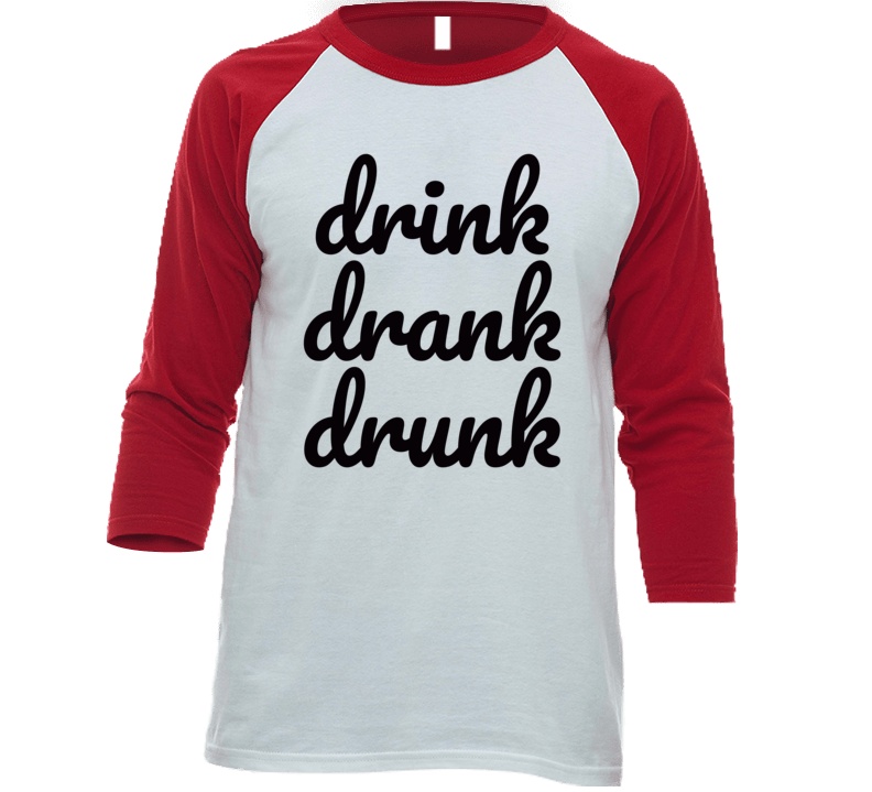 Drink Drank Drunk Funny Beer Wine T Shirt