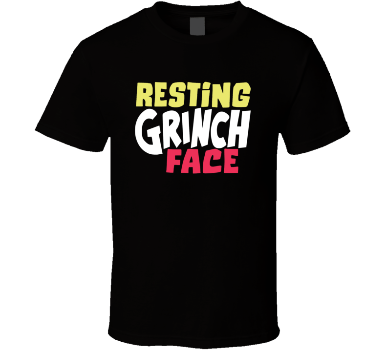Resting Grinch Face Funny Christmas Holiday T Shirt