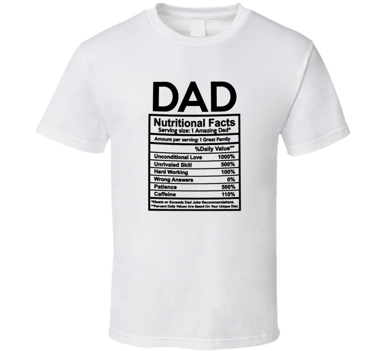 Dad Nutritional Facts Father's Day Funny Joke T Shirt