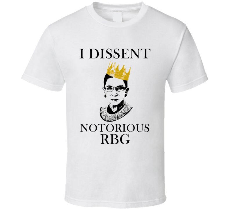 I Dissent Notorious Rbg Ruth Bader Ginsberg Law Lawyer T Shirt