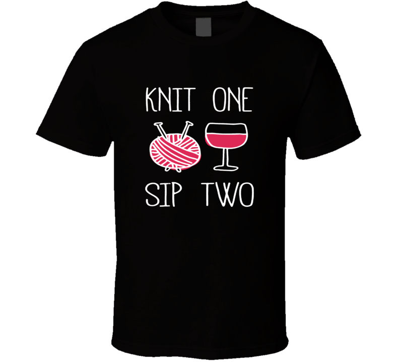 Yarn Knit Knitting Wine Mothers Day Hobby T Shirt