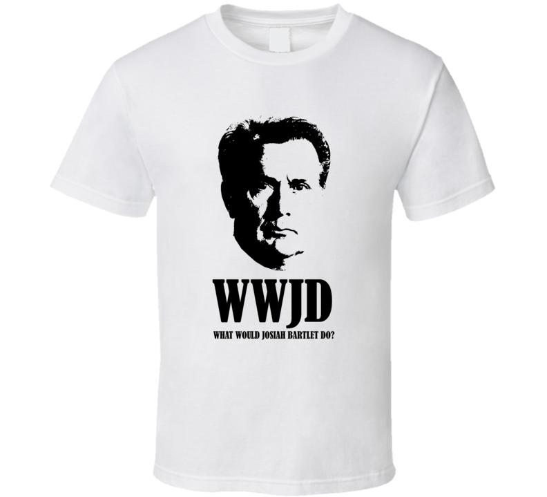 Josiah Bartlet President 2020 Election Politics Tv Show The West Wing T Shirt