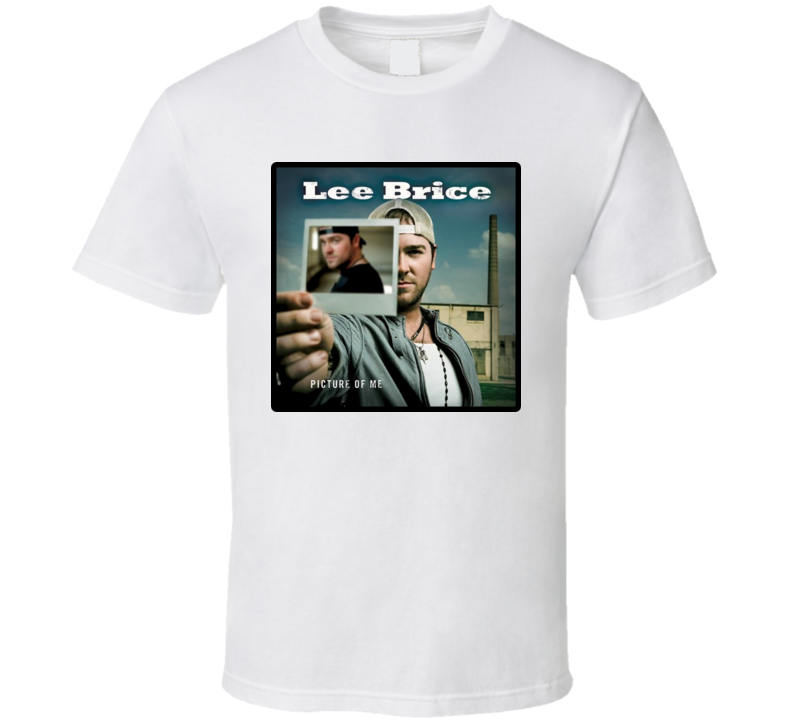 Lee Brice Country Picture of Me Love Cool T Shirt