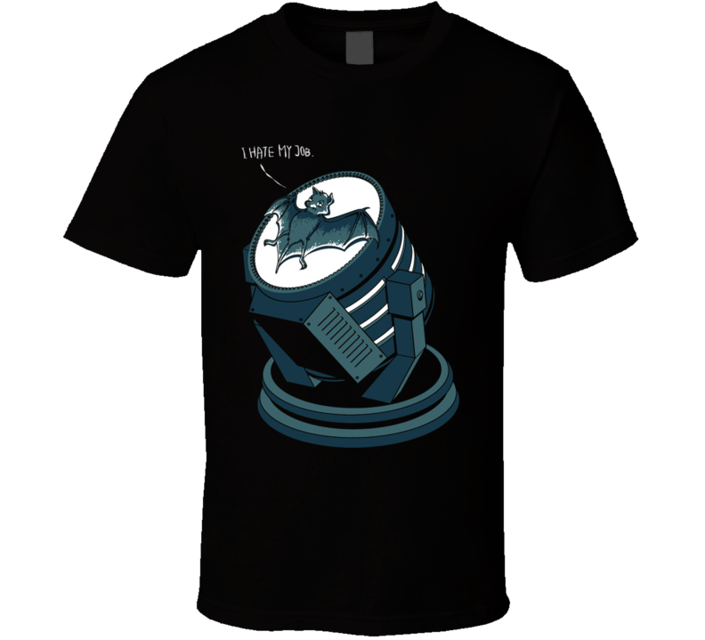 Bat Cool Funny Joke Hate my Job Comic T shirt