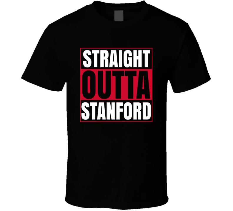 Straight Outta Stanford University School Grad Graduate T Shirt