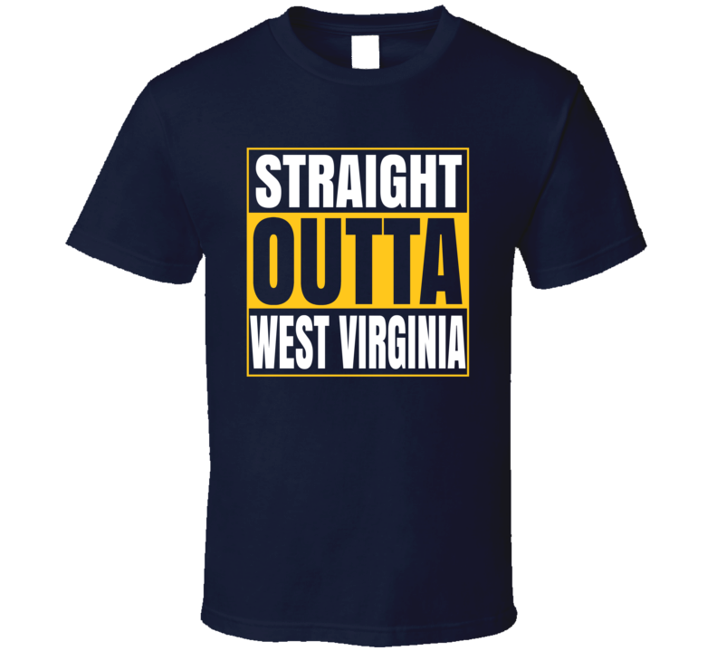 Straight Outta West Virginia University Graduation T Shirt
