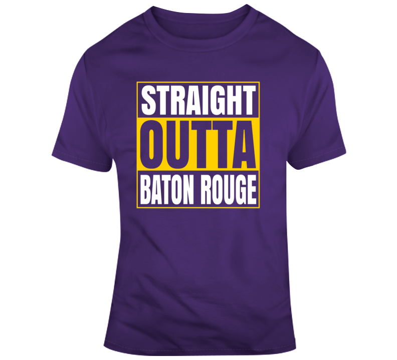 Straight Outta Baton Rouge Lsu Football College T Shirt