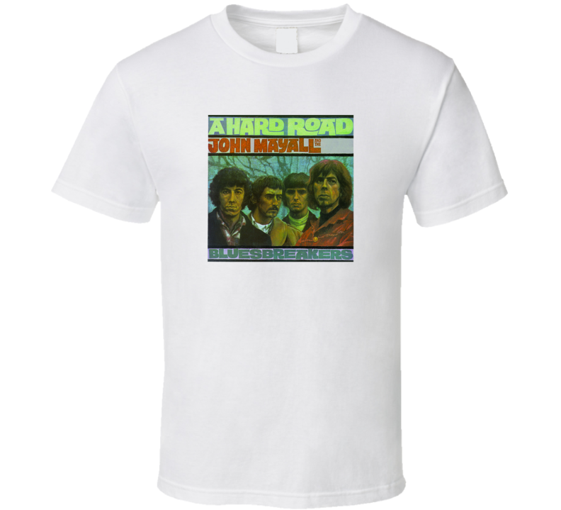 John Mayall and the Bluesbreakers Classic Rock Album Cover A Hard Road T Shirt