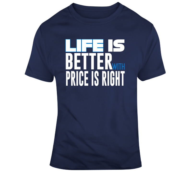 Life Is Better With Price Is Right Game Show Contestant Tv T Shirt