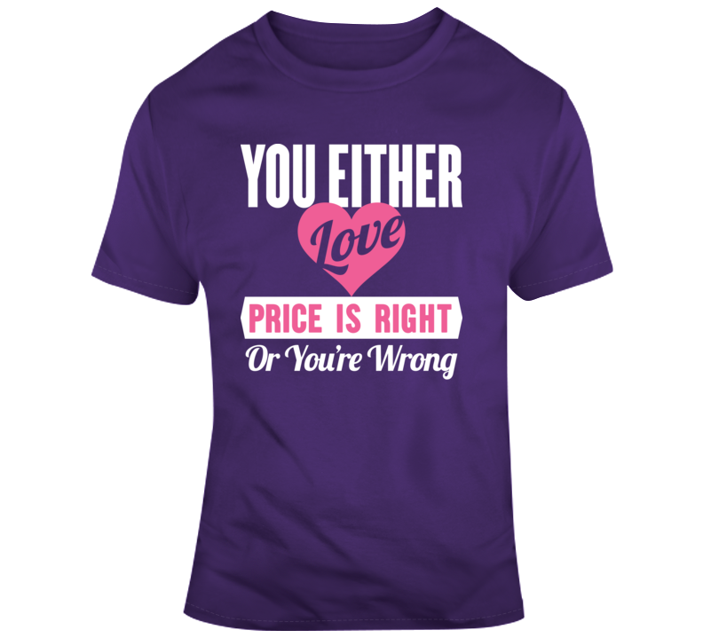 Price Is Right Funny Saying Tv Game Show Contestant T Shirt