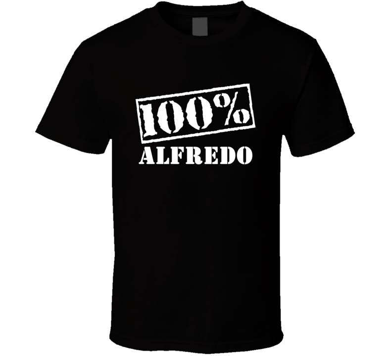 Alfredo 100 Percent Name T Shirt