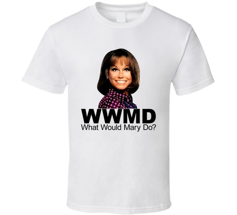 Mary Tyler Moore What Would Mary Do Retro Tv T Shirt