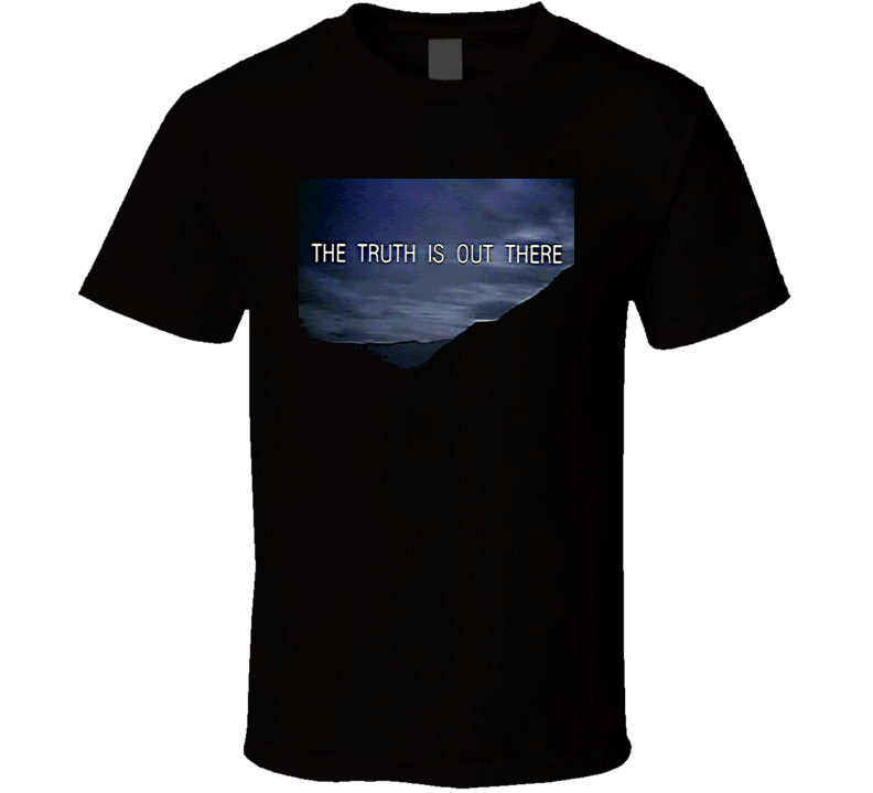 The Truth Is Out There X Files Tv Show T Shirt