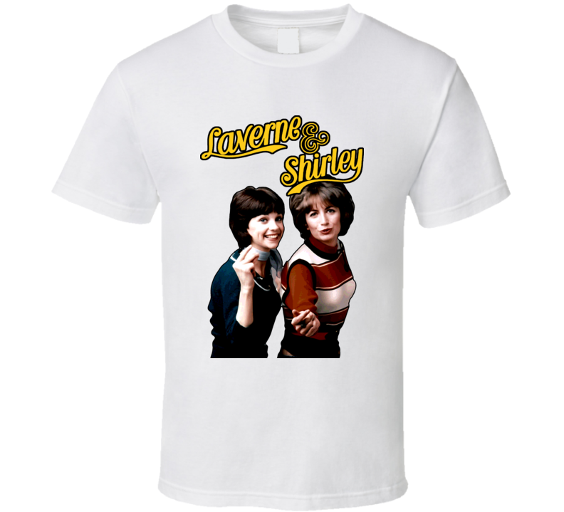 Laverne And Shirley Retro Tv Classic Show T Shirt
