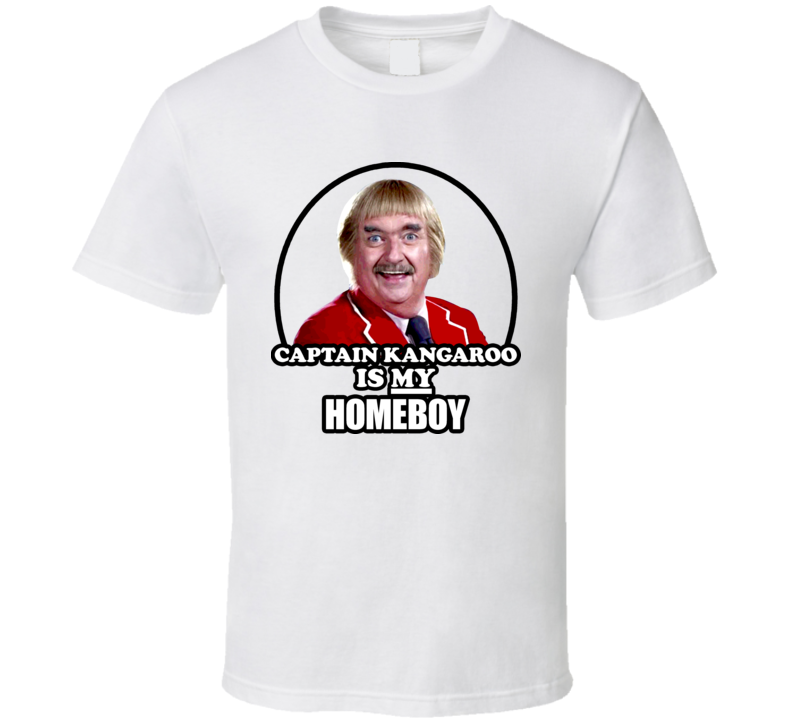Captain Kangaroo Is My Homeboy Funny Retro T Shirt