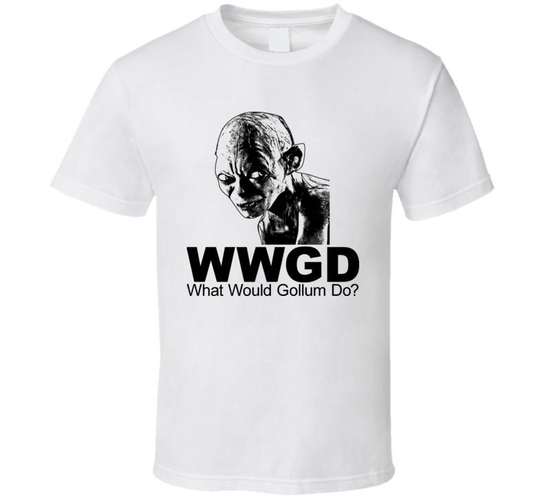 What Would Gollum Do Lord Of The Rings T Shirt