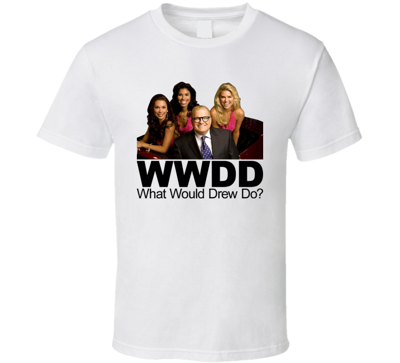What Would Drew Do Drew Carey Price Is Right T Shirt