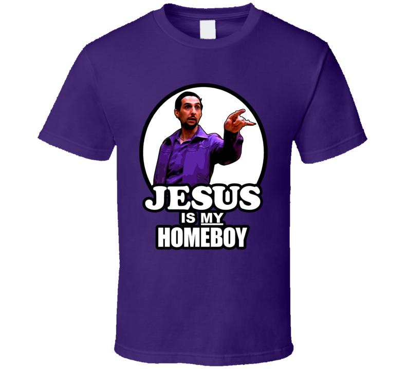 Jesus Is My Homeboy Quintana Big Lebowski T Shirt
