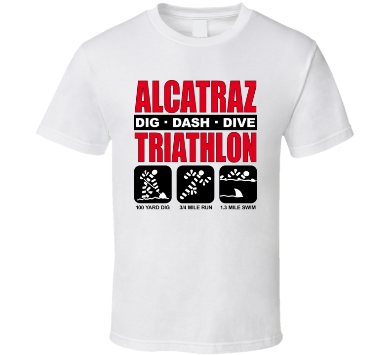 Alcatraz Prison Dig Dive Dash Funny Criminal T Shirt