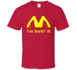 I'm Loving it Mcdonald concept Parody  T Shirt