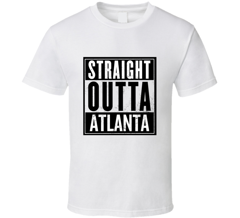 Straight Outta Atlanta T shirt